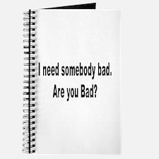 I Need Somebody Bad Humor Journal