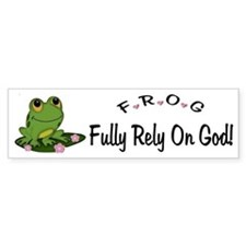 FROG Fully Rely On God Bumper Bumper Sticker
