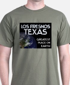 los fresnos texas - greatest place on earth T-Shirt