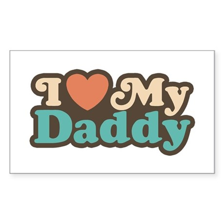 I Love My Daddy Rectangle Sticker