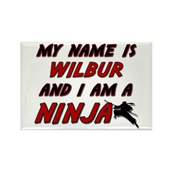 my name is wilbur and i am a ninja Rectangle Magne
