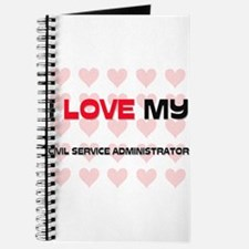 I Love My Civil Service Administrator Journal