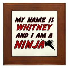 my name is whitney and i am a ninja Framed Tile