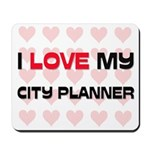 I Love My City Planner Mousepad