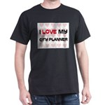 I Love My City Planner Dark T-Shirt