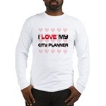 I Love My City Planner Long Sleeve T-Shirt