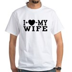 I Love My Wife White T-Shirt