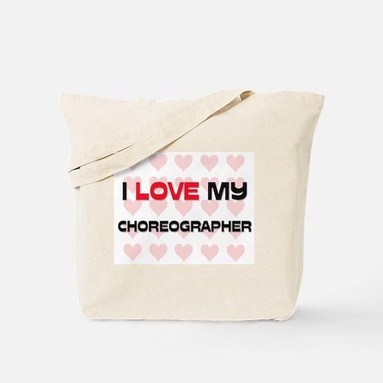 I Love My Choreographer Tote Bag