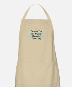Because Massage Therapist BBQ Apron