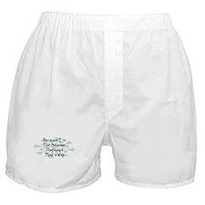 Because Massage Therapist Boxer Shorts