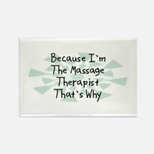 Because Massage Therapist Rectangle Magnet