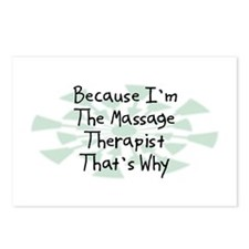 Because Massage Therapist Postcards (Package of 8)