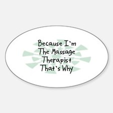 Because Massage Therapist Oval Decal