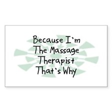 Because Massage Therapist Rectangle Decal