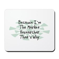 Because Market Researcher Mousepad