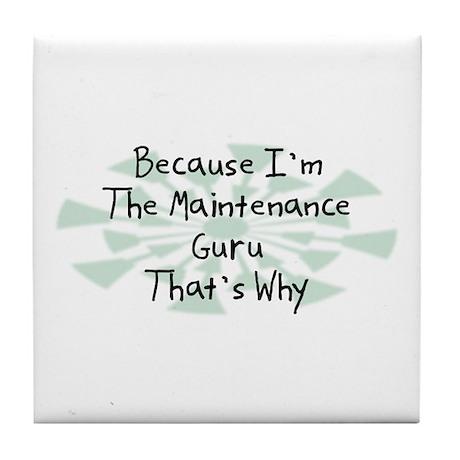 Because Maintenance Guru Tile Coaster