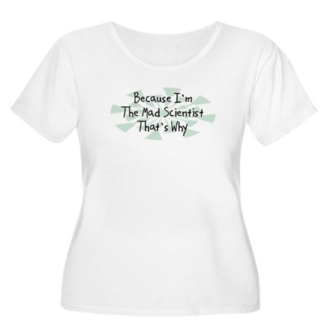 Because Mad Scientist Women's Plus Size Scoop Neck