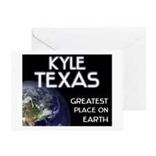 kyle texas - greatest place on earth Greeting Card