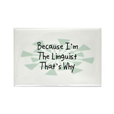 Because Linguist Rectangle Magnet