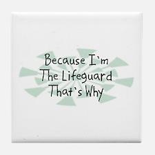 Because Lifeguard Tile Coaster