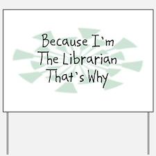 Because Librarian Yard Sign