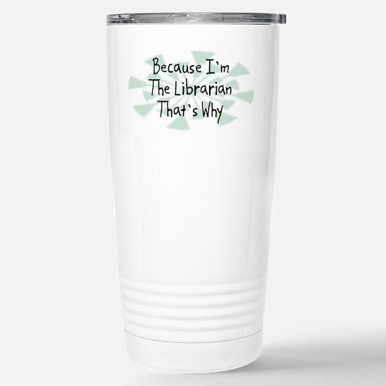 Because Librarian Stainless Steel Travel Mug