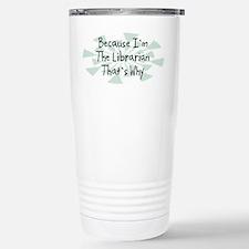 Because Librarian Thermos Mug
