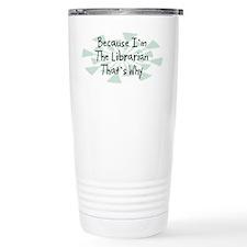Because Librarian Travel Mug