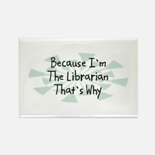 Because Librarian Rectangle Magnet