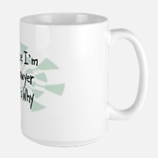 Because Lawyer Ceramic Mugs
