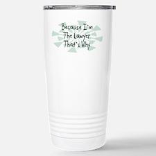 Because Lawyer Stainless Steel Travel Mug