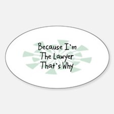 Because Lawyer Oval Decal