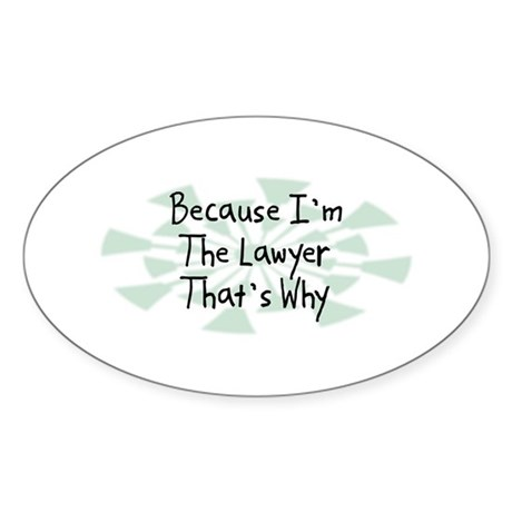 Because Lawyer Oval Sticker
