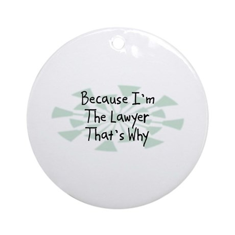 Because Lawyer Ornament (Round)