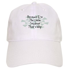 Because Latin Student Baseball Cap