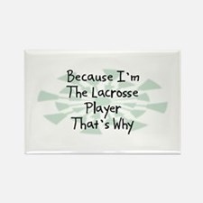 Because Lacrosse Player Rectangle Magnet