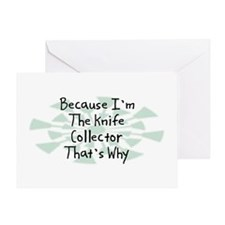 Because Knife Collector Greeting Card