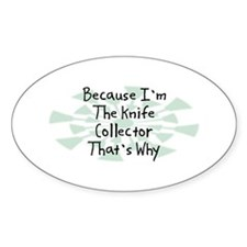Because Knife Collector Oval Decal