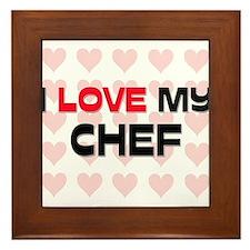 I Love My Chef Framed Tile