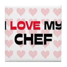 I Love My Chef Tile Coaster