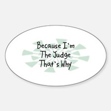 Because Judge Oval Decal