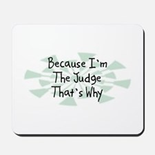 Because Judge Mousepad