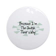 Because Judge Ornament (Round)