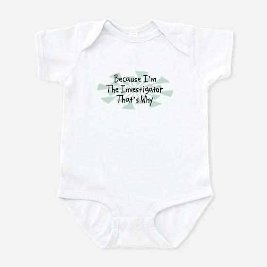 Because Investigator Infant Bodysuit
