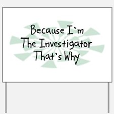 Because Investigator Yard Sign