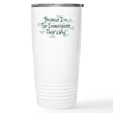 Because Investigator Travel Mug
