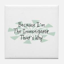 Because Investigator Tile Coaster