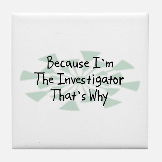 Because Investigator Tile Coaster