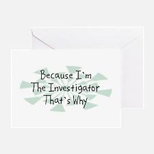 Because Investigator Greeting Card
