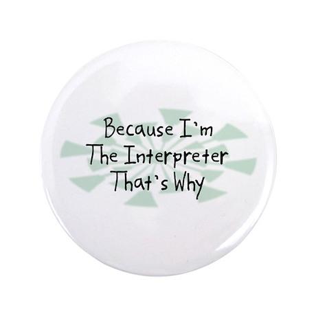 """Because Interpreter 3.5"""" Button (100 pack)"""